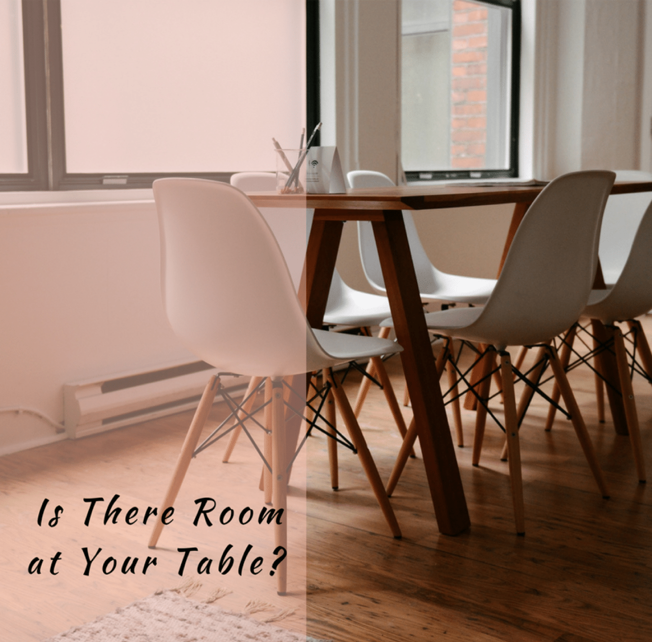 Is There Room At Your Table?